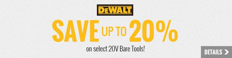Up to 20% off select DeWALT 20V Bare Tools