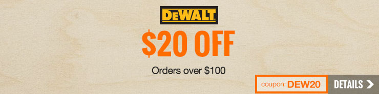 $20 off orders of $100 on DeWALT tools