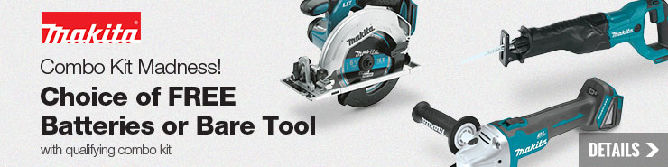 Makita Combo Kit Madness! Choice of FREE batteries or bare tool with qualifying combo kit!