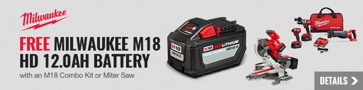 FREE Milwaukee M18 HD 12.0ah Battery